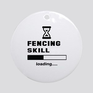Fencing Skill Loading.... Round Ornament