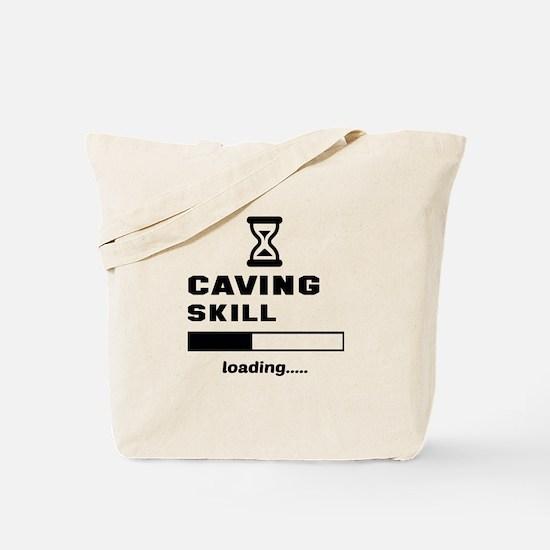 Caving Skill Loading.... Tote Bag