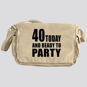 40 Today And Ready To Party Messenger Bag