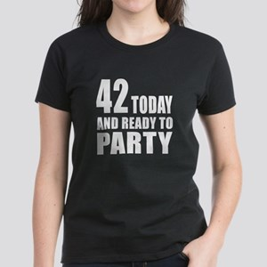 42 Today And Ready To Party Women's Dark T-Shirt