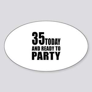35 Today And Ready To Party Sticker (Oval)