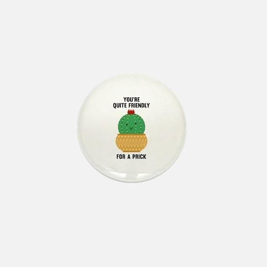 You're Quite Friendly Mini Button