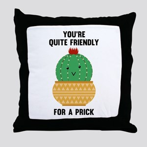 You're Quite Friendly Throw Pillow
