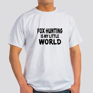 Fox Hunting Is My little World Light T-Shirt