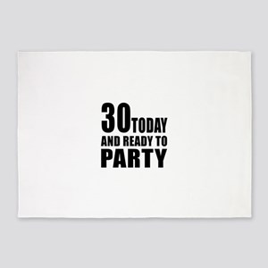 30 Today And Ready To Party 5'x7'Area Rug