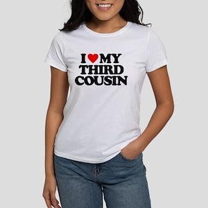 I LOVE MY THIRD COUSIN Women's T-Shirt