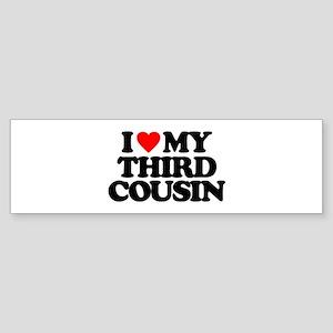 I LOVE MY THIRD COUSIN Sticker (Bumper)