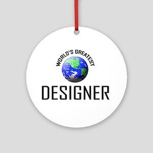 World's Greatest DESIGNER Ornament (Round)
