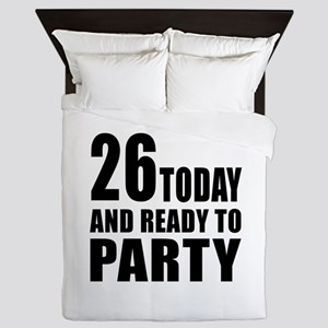 26 Today And Ready To Party Queen Duvet