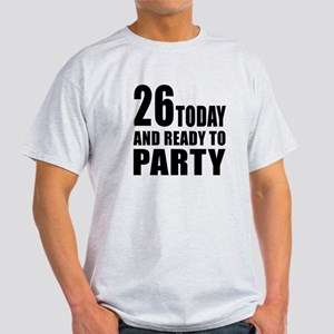 26 Today And Ready To Party Light T-Shirt