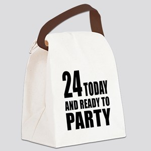 24 Today And Ready To Party Canvas Lunch Bag