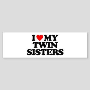I LOVE MY TWIN SISTERS Sticker (Bumper)