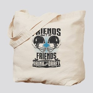 Friends Dont Let Friends Drink And Draft Tote Bag