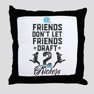 Friends Dont Let Friends Draft 2 Kickers Throw Pil