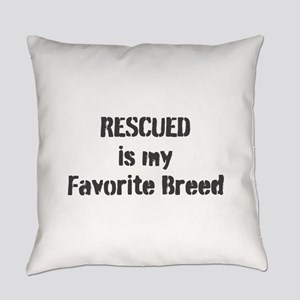 RESCUED is my Favorite Breed Everyday Pillow