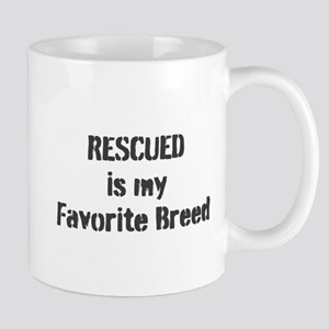 RESCUED is my Favorite Breed Mugs