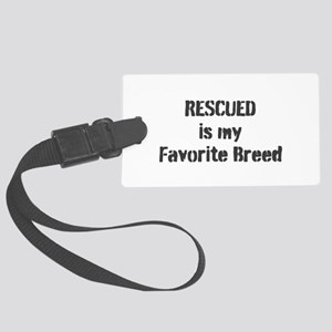 RESCUED is my Favorite Breed Luggage Tag