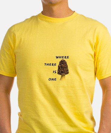 Where There Is One T-Shirt