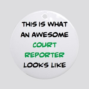 awesome court reporter Round Ornament