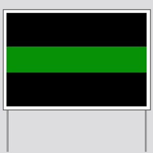 The Thin Green Line Yard Sign
