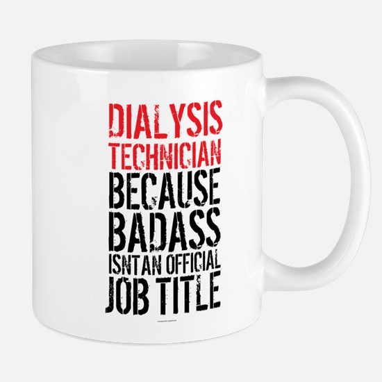Badass Dialysis Technician Mugs