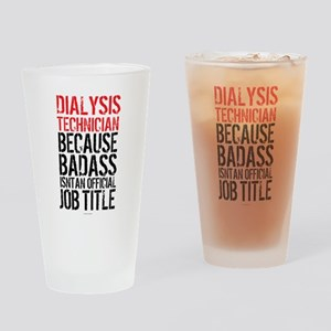 Badass Dialysis Technician Drinking Glass