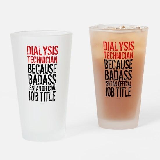 Badass Dialysis Technician Drinking Glass
