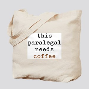 paralegal needs coffee Tote Bag