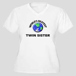 World's Okayest Twin Sister Plus Size T-Shirt