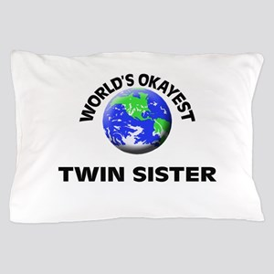 World's Okayest Twin Sister Pillow Case