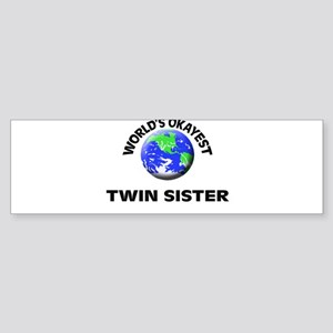 World's Okayest Twin Sister Bumper Sticker