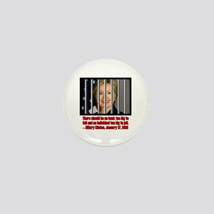 HILLARY TOO BIG TO JAIL Mini Button