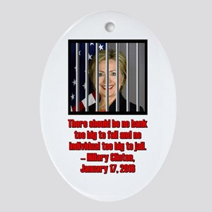 HILLARY TOO BIG TO JAIL Oval Ornament
