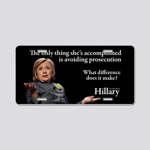 HILLARY ONLY THING Aluminum License Plate