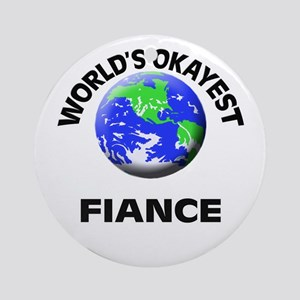 World's Okayest Fiance Round Ornament
