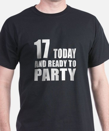 17 Today And Ready To Party T-Shirt