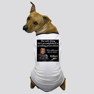 HILLARY ONLY THING Dog T-Shirt
