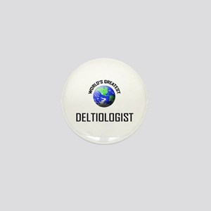 World's Greatest DELTIOLOGIST Mini Button