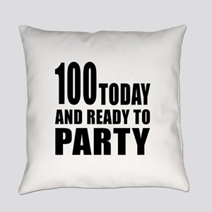 100 Today And Ready To Party Everyday Pillow