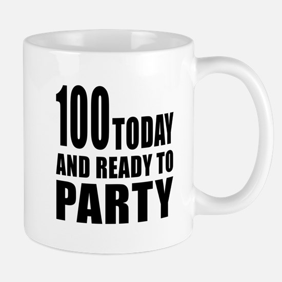 100 Today And Ready To Party Mug