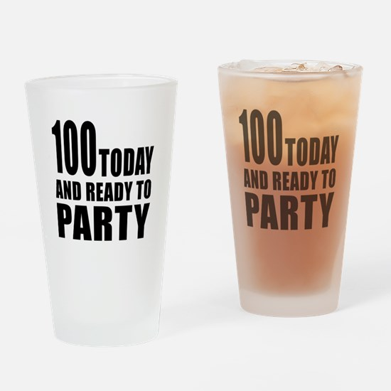 100 Today And Ready To Party Drinking Glass