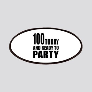 100 Today And Ready To Party Patch