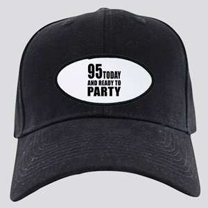 95 Today And Ready To Party Black Cap