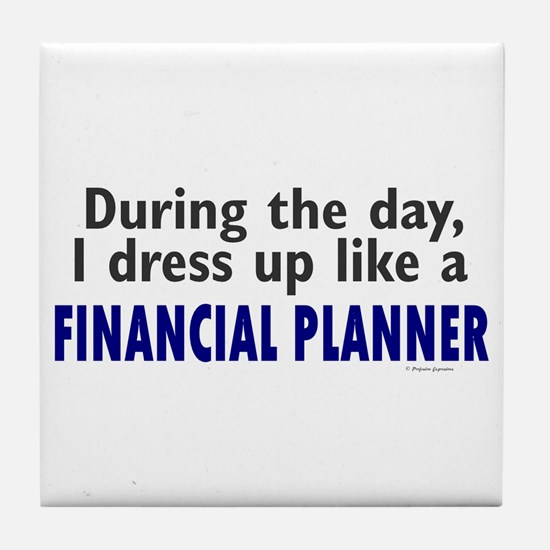 Dress Up Like A Financial Planner Tile Coaster