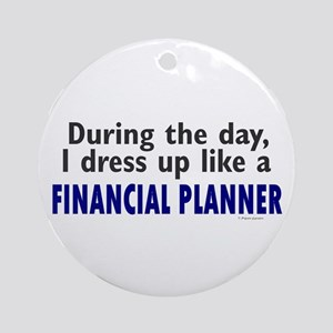 Dress Up Like A Financial Planner Ornament (Round)