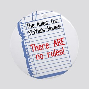 No Rules at YiaYia's House Ornament (Round)