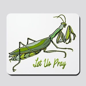 Green Preying Mantis Let Us Pray Mousepad