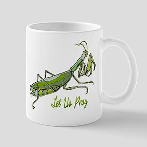 Green Preying Mantis Let Us Pray Mugs