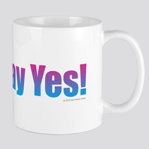 Just Say Yes! Mugs