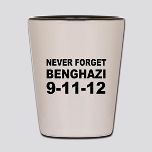 Benghazi Never Forget Shot Glass